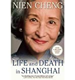 Nien Cheng [(Life and Death in Shanghai )] [Author: Nien Cheng] [Dec-2010]