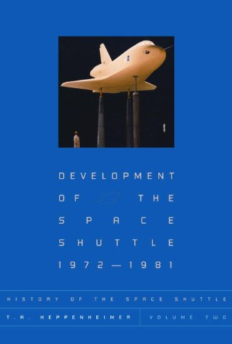 Development of the Space Shuttle, 1972-1981 (History of the Space Shuttle, Volume 2) (Development Of The Space Shuttle compare prices)