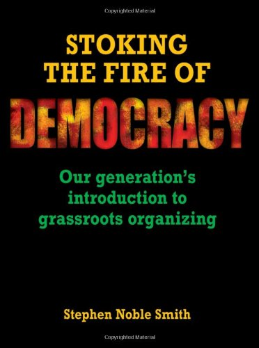 Stoking the Fire of Democracy: Our Generation's...