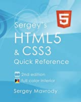 Sergey's HTML5 & CSS3: Quick Reference, 2nd Edition Front Cover