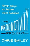 The Productivity Project: Proven Ways to...