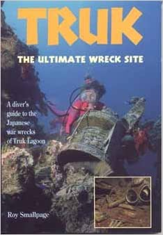 Diver's Guide to Truk (Diver guides) written by Underwater World Publications