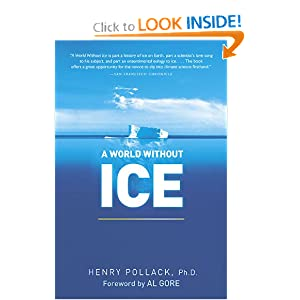 A World Without Ice - Henry Pollack, PhD