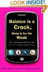 Balance Is a Crock, Sleep Is for the...