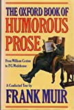 img - for The Oxford Book of Humorous Prose: From William Caxton to P. G. Wodehouse book / textbook / text book