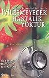 img - for Iyilesmeyecek Hastalik Yoktur book / textbook / text book