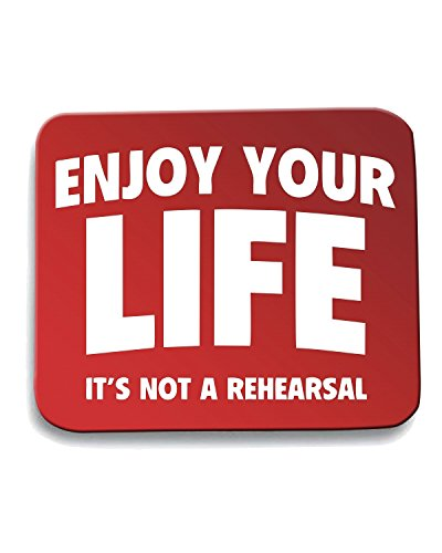 T-Shirtshock - Tappetino Mouse Pad ENJOY0098 Enjoy Your Life. It s Not A Rehearsal., Taglia taglia unica