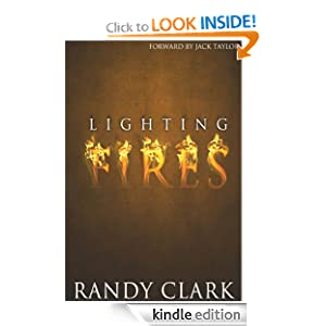 Lighting Fires Randy Clark