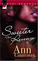 Sweeter Than Revenge (Kimani Romance)