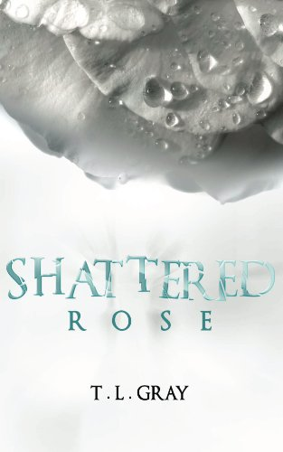 Shattered Rose (Winsor Series) by T L Gray