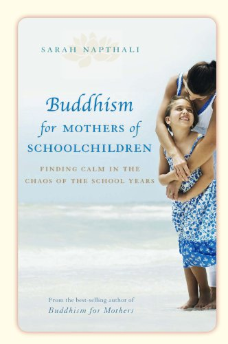 Buddhism For Mothers Of Schoolchildren: Finding Calm In The Chaos Of The School Years front-563330