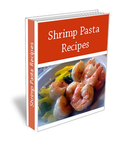 Easy Shrimp Pasta Recipes. Salad, Garlic Shrimp, Scampi Recipe and Many More.