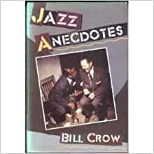 jazz anecdotes bill crow essay Jazz is a music genre that originated in african american communities of new orleans, united states, in the late 19th and jazz anecdotes bill crow essay early 20th.