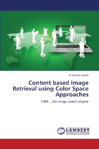 Content based Image  Retrieval using Color Space Approaches: CBIR.....An image search engine