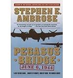 img - for Pegasus BridgePEGASUS BRIDGE by Ambrose, Stephen E. (Author) on Nov-15-1988 Paperback book / textbook / text book