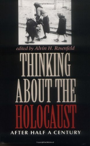 Thinking about the Holocaust: After Half a Century...