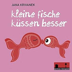 Kleine Fische küssen besser Hörbuch