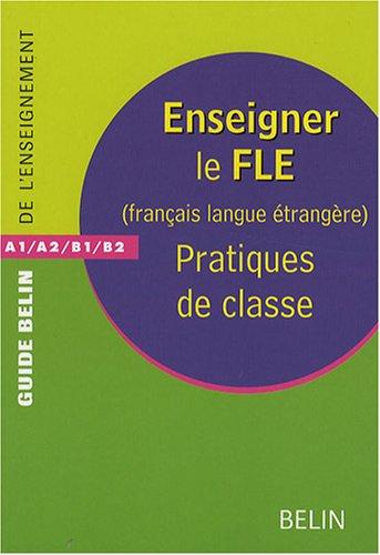 enseigner le fle  fran u00e7ais langue etrang u00e8re    pratiques de classe