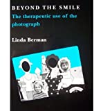 img - for Beyond the Smile: The Therapeutic Use of the Photograph. Routledge. 1993. book / textbook / text book