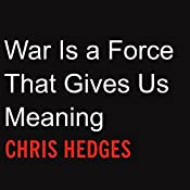 War Is a Force that Gives Us Meaning | [Chris Hedges]