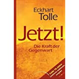 Jetzt! Die Kraft der Gegenwartvon &#34;Eckhart Tolle&#34;