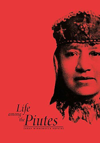 Life Among the Piutes: Their Wrongs and Claims (Vintage West)