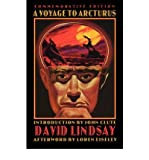 David Lindsay A Voyage to Arcturus (Bison Frontiers of Imagination) A VOYAGE TO ARCTURUS (BISON FRONTIERS OF IMAGINATION) BY Lindsay, David( Author ) on Apr-01-2002 Paperback
