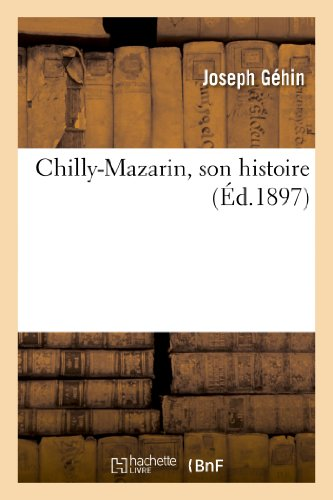 Chilly-Mazarin, Son Histoire (French Edition) PDF
