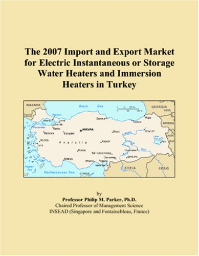 The 2007 Import And Export Market For Electric Instantaneous Or Storage Water Heaters And Immersion Heaters In Turkey