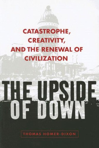 The Upside of Down: Catastrophe, Creativity, and the Renewal of Civilization