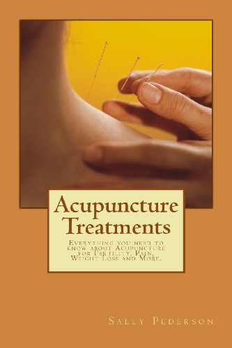 Acupuncture Treatments: Everything You Need To Know About Acupuncture For Fertility, Pain, Weight Loss And More.