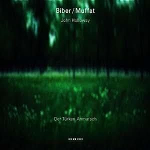 Biber; Muffat: Der Turken Anmarsch /Holloway * Assenbaum * Mortensen