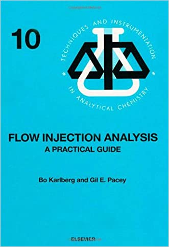 Flow Injection Analysis: A Practical Guide (Techniques and Instrumentation in Analytical Chemistry)