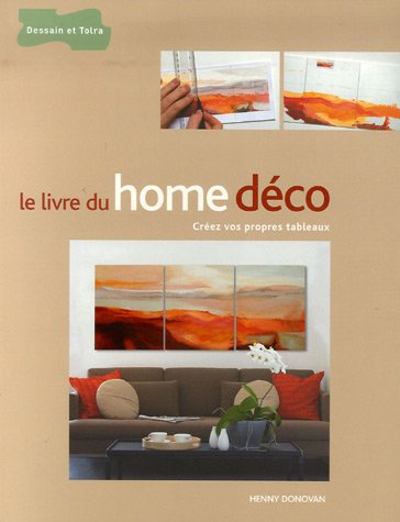 livre le livre du home d co cr ez vos propres tableaux. Black Bedroom Furniture Sets. Home Design Ideas