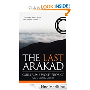 Free Book Alert for Tuesday, June 26: 340 BRAND NEW FREEBIES in the last 24 hours added to Our 4,000+ FREE TITLES Sorted by Category, Date Added, Bestselling or Review Rating! plus … Guillaume Wolf's THE LAST ARAKAD (Today's Sponsor –  5.0 Stars With 13 out of 13 Rave Reviews and Just $2.99)