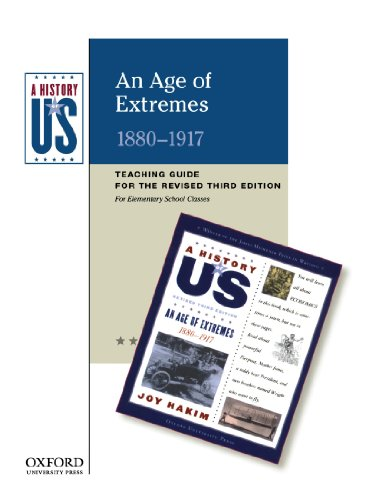 An Age of Extremes Elementary Grades Teaching Guide, A History of US: Teaching Guide pairs with A History of US: Book Eight, by Joy Hakim