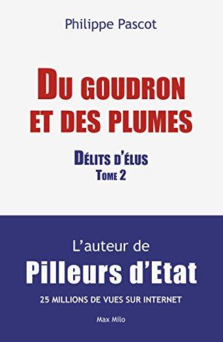 Du goudron et des plumes: Délits d'élus Tome 2 - Essais - documents