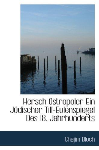 Hersch Ostropoler Ein JÃ1/4discher Till-Eulenspiegel Des 18. Jahrhunderts