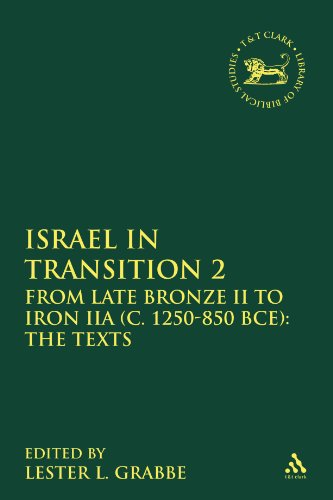 Israel in Transition 2: From Late Bronze II to Iron IIA (c. 1250-850 BCE): The Texts (The Library of Hebrew Bible/Old Te