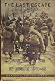 img - for The Last Escape : The Untold Story of Allied Prisoners of War in Germany 1944 - 45 book / textbook / text book