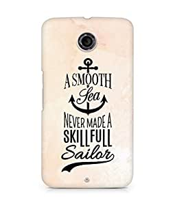 Amez A Smooth Sea Never made a Skillful Sailor Back Cover For Motorola Nexus 6