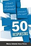 50 Respuestas: Qué, cómo, cuándo, dónde, por qué (Spanish Edition)