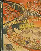 Wash Tubbs and Captain Easy : Hunting for…
