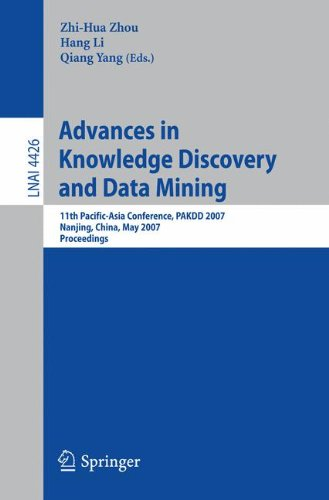 Advances In Knowledge Discovery And Data Mining: 11Th Pacific-Asia Conference, Pakdd 2007, Nanjing, China, May 22-25, 2007, Proceedings (Lecture Notes ... / Lecture Notes In Artificial Intelligence)