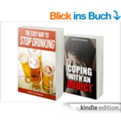 Alcoholism and Addiction Cure Box Set: Learn How To Cope With An Addict & Overcome Alcohol Addiction (English Edition)