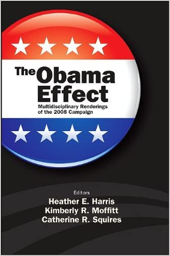 The Obama effect : multidisciplinary renderings of the 2008 campaign