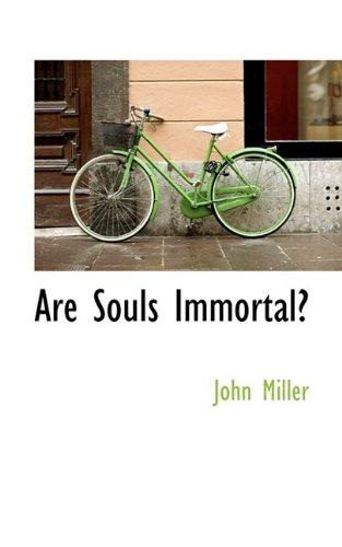 Are Souls Immortal?