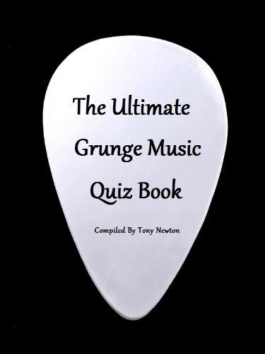 The Ultimate Grunge Music Quiz Book PDF