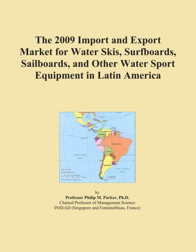 The 2009 Import and Export Market for Water Skis, Surfboards, Sailboards, and Other Water Sport Equipment in Latin America