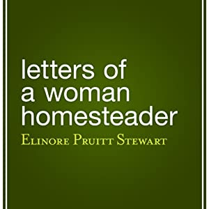 Letters of a Woman Homesteader | [Elinore Pruitt Stewart]